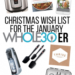 The perfect Christmas Wish List for anyone doing a January Whole30!